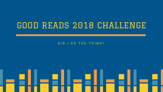 1c6ece96615fab Goodreads 2018 Challenge  Did I do the thing  categories  GFM